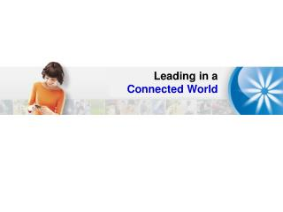 Leading in a  Connected World