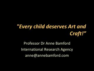 """Every child deserves Art and  Craft!"""