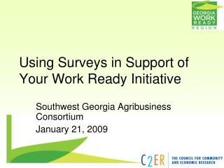 Using Surveys in Support of Your Work Ready Initiative
