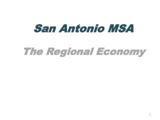 San Antonio MSA The Regional  Economy