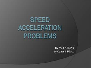 Speed Acceleration Problems