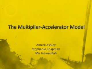 The Multiplier-Accelerator Model