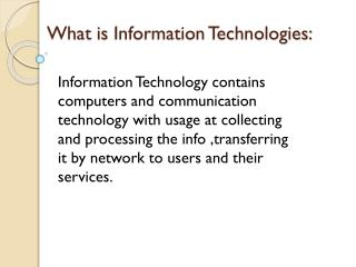 What  is  Information  Technologies: