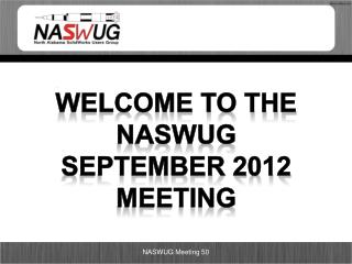 Welcome to the  NASWUG  September 2012 Meeting