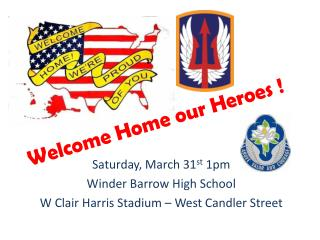 Welcome Home our Heroes !