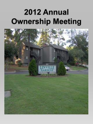 2012 Annual Ownership Meeting