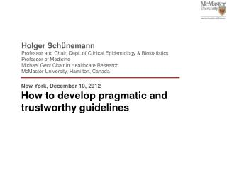 New York, December 10, 2012 How to develop pragmatic and  trustworthy  guidelines