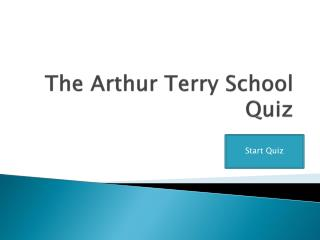 The Arthur Terry School Quiz