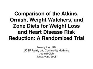 Comparison of the Atkins, Ornish, Weight Watchers, and Zone Diets for Weight Loss and Heart Disease Risk Reduction: A Ra