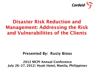 Disaster Risk Reduction and Management: Addressing the Risk and Vulnerabilities of the Clients
