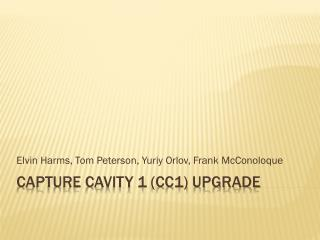Capture Cavity 1 (CC1) upgrade