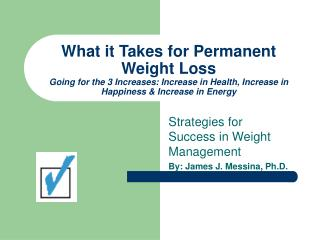 What it Takes for Permanent Weight Loss Going for the 3 Increases: Increase in Health, Increase in Happiness & Incre