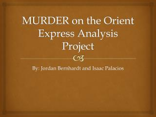 MURDER on the  Orient  E xpress Analysis Project