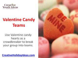 Valentine Candy Teams