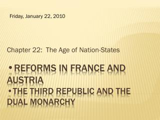 • reforms in  france  and  austria •the third republic and the dual monarchy