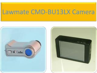 Lawmate CMD-BU13LX Camera