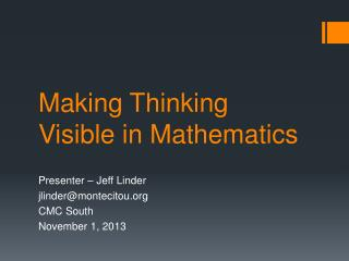 Making  Thinking Visible in  Mathematics