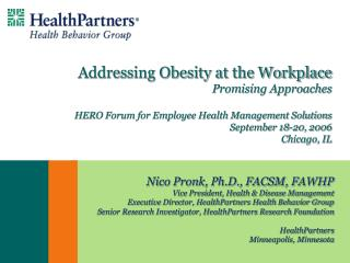 Addressing Obesity at the Workplace Promising Approaches HERO Forum for Employee Health Management Solutions September 1