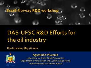 DAS-UFSC R&D Efforts for the oil industry