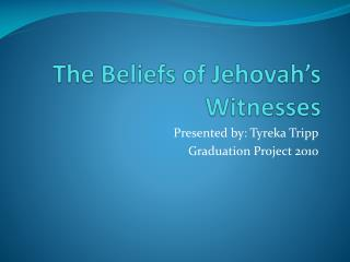 The Beliefs of Jehovah's Witnesses