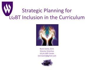 Strategic Planning for LGBT Inclusion in the Curriculu m