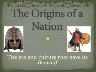 The Origins of a Nation