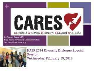 NASP 2014  Diversity Dialogue Special Session Wednesday, February 19, 2014