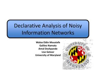 Declarative Analysis of Noisy Information Networks