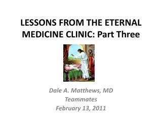 LESSONS FROM THE ETERNAL MEDICINE CLINIC: Part Three