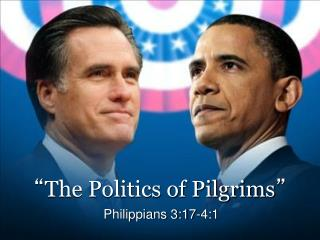 """ The Politics of Pilgrims """
