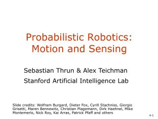Probabilistic Robotics:  Motion and Sensing