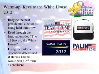 Warm-up: Keys to the White House 2012