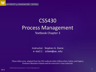 CSS430  Process Management Textbook Chapter  3