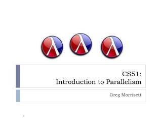 CS51:  Introduction to Parallelism