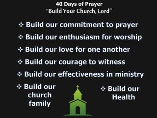 Build our commitment to prayer