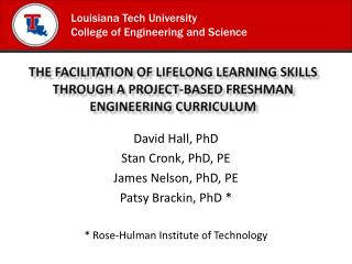 David Hall, PhD Stan Cronk, PhD, PE James Nelson,  PhD, PE Patsy Brackin, PhD *
