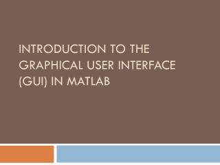 Introduction to the Graphical User Interface (GUI) in MATLAB