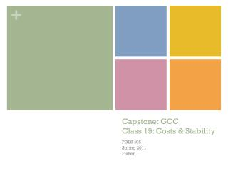 Capstone: GCC Class 19: Costs & Stability