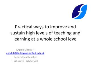 Practical ways to improve and sustain high levels of teaching and learning at a whole school level