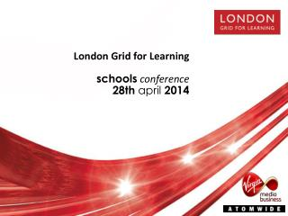 London Grid for Learning schools conference 28 th april 2014