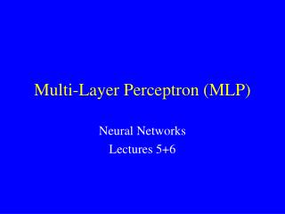 Multi-Layer Perceptron (MLP)
