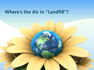 "Where's the Air in ""Landfill""?"