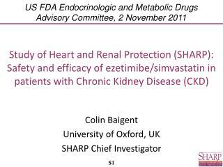 Colin Baigent University of Oxford, UK SHARP Chief Investigator