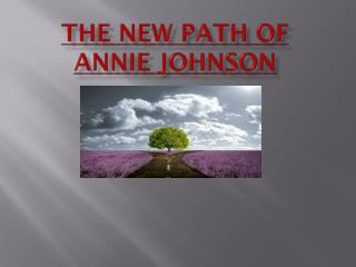 The New Path Of Annie Johnson
