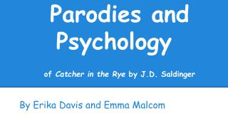Parodies and      Psychology of  Catcher in the Rye  by J.D. Saldinger