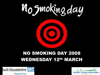 NO SMOKING DAY 2008 WEDNESDAY 12 th  MARCH