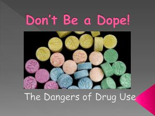 Don't Be a Dope!