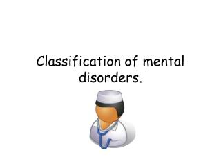 Classification of mental disorders.