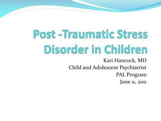 Post -Traumatic Stress Disorder in Children