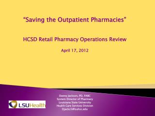 """Saving the Outpatient Pharmacies"" HCSD Retail Pharmacy Operations Review April  17,  2012"